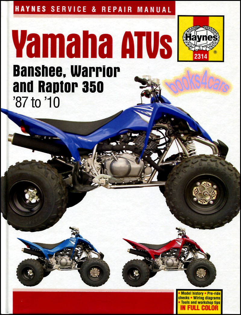 REAL BOOK Complete Shop Service Repair Manual for all 1987-2010 Yamaha  Banshee 1987-2006, Warrior 1997-2004, & Raptor 350 2004-2010, with  step-by-step ...