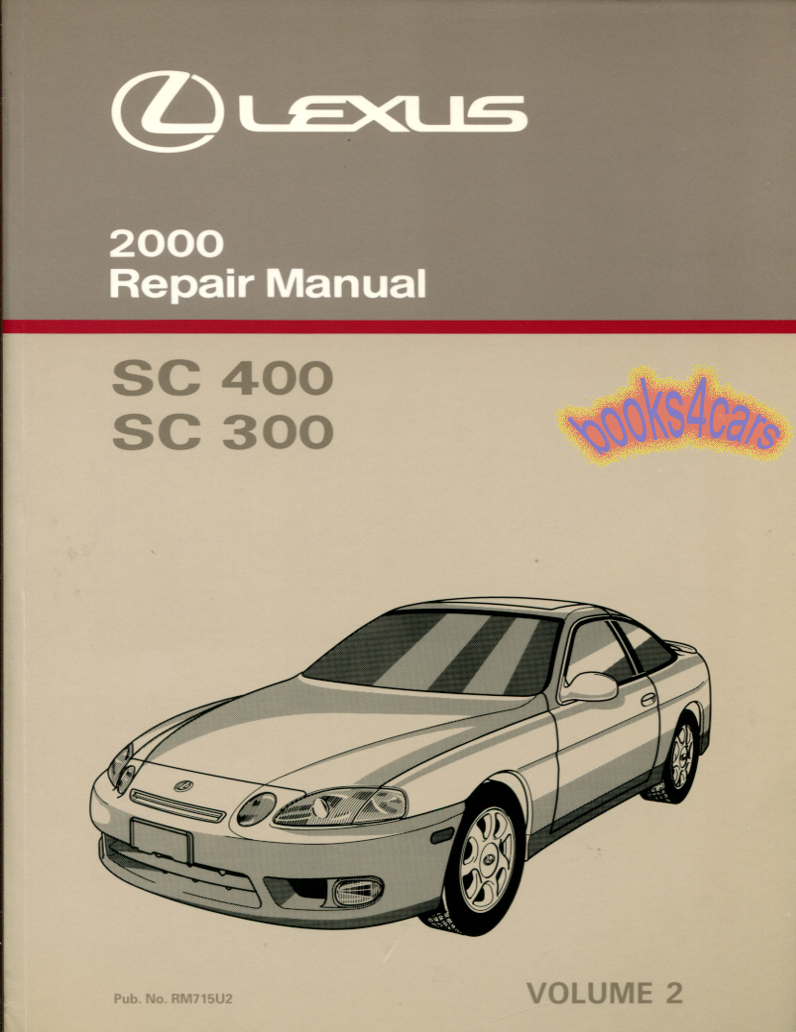 2000 SC300 SC400 shop service repair manual #2 by Lexus contains engine,  chassis, body, electrical, air conditioning for SC 300 & 400  (B00_245RM715U2) ...