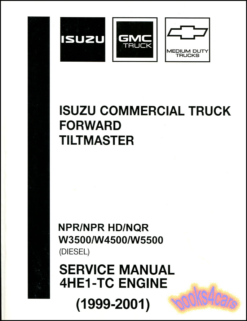 isuzu npr shop manual diesel service repair book 4he1 tc hd nqr rh ebay com gmc w4500 manual 2002 gmc w4500 manual