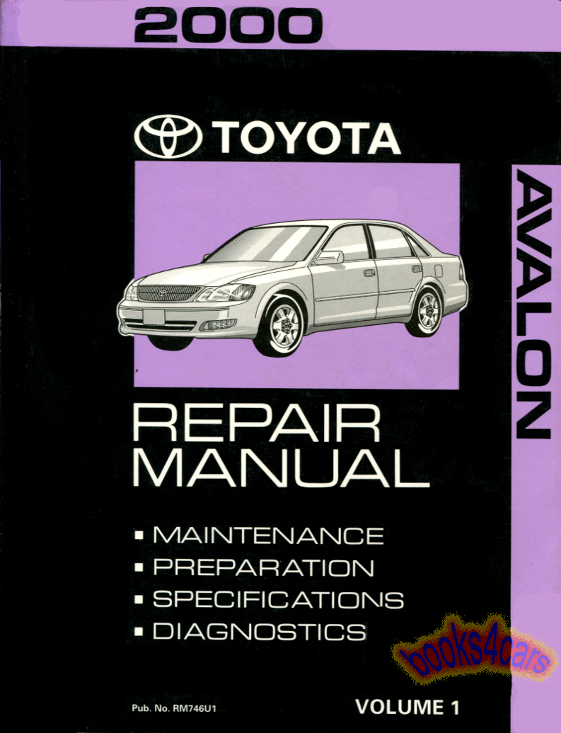 2000 Avalon Shop Service Repair Manual covering Maintenance, Preparation,  Specifications & Diagnostics by Toyota Vol. 1 (B00_RM746U1), $69.95
