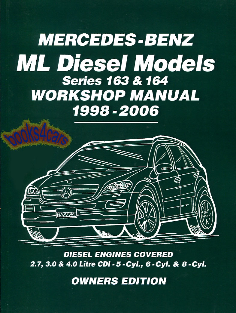 REAL BOOK 214 page Shop Service Repair Manual for 1998-2006 Mercedes ML SUV  Diesel Models by Russek including ML400 ML270 ML280 ML320 CDI with Service  ...