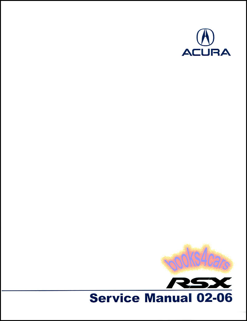 REAL BOOK Complete Shop Service Repair Manual by Acura for all 2002-2006 Acura  RSX Shop including Type-S. Boo is in New, never-opened condition
