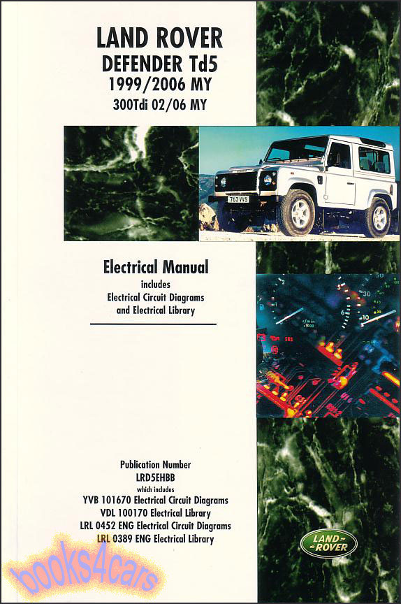 9906 Defender Td5 My Onwards 300 Tdi 0206 Electrical Shop Service Repair Manual By Land Rover Wiring Circuit Diagrams Library B02blrd5eh: 95 Land Rover Defender Wiring Diagram At Gundyle.co