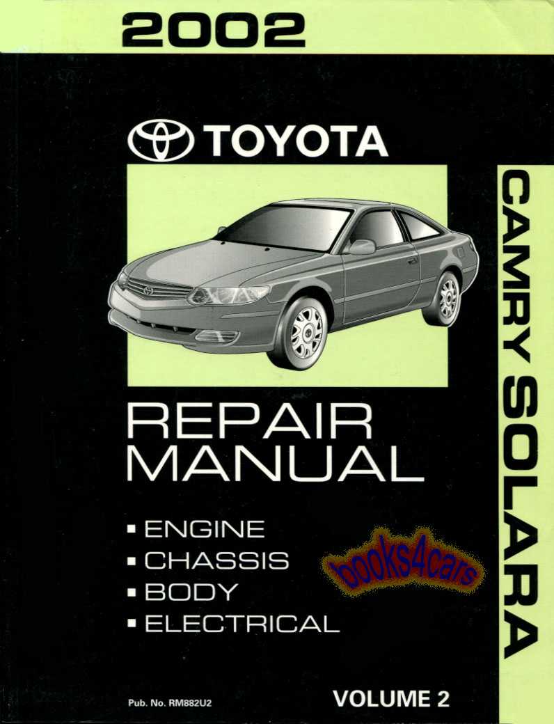 2002 Camry Solara Shop Service Repair Manual VOL. 1 & 2 by Toyota  (B02_CamSol_Svc) ...