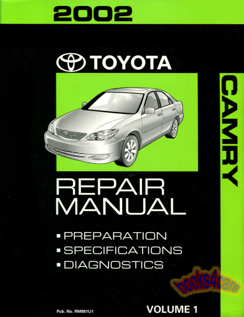 2002 Camry Preparation Specification & Diagnostics Shop Service Repair  Manual by Toyota (B02_RM881U1) ...
