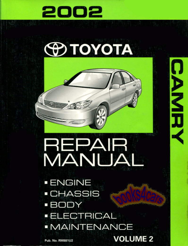 2002 Camry Shop Service Repair Manual for Engine chassis body electrical by  Toyota (B02_RM881U2) ...