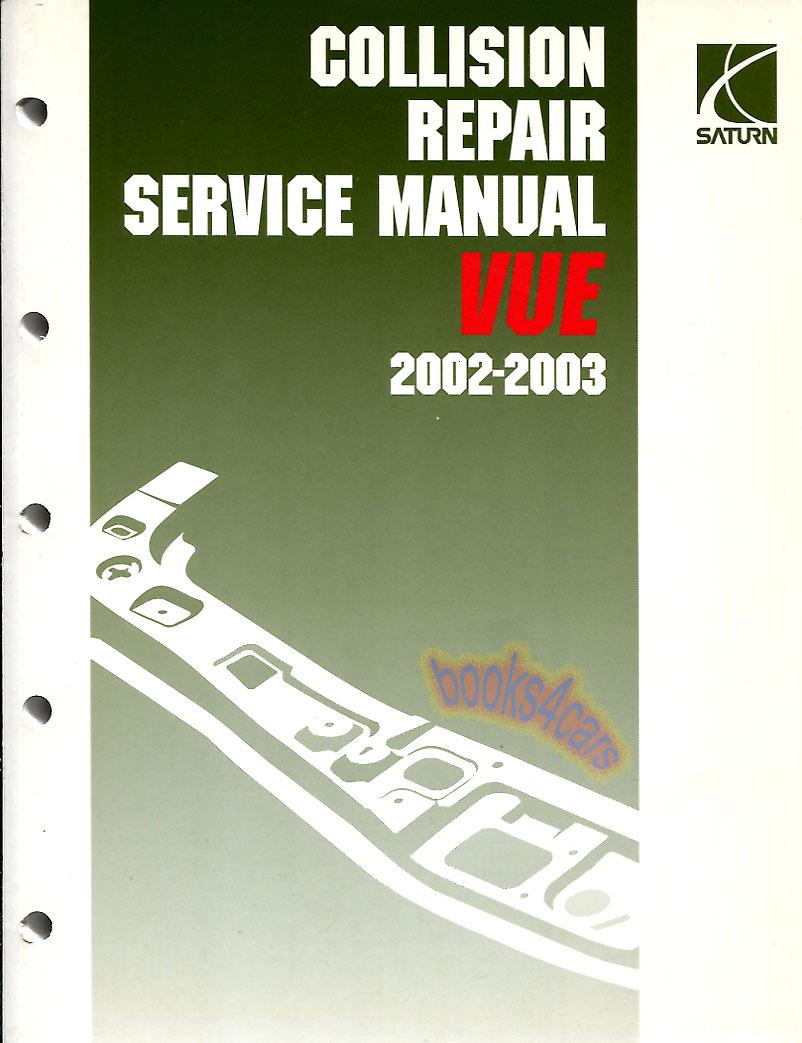 Saturn Vue Shop Manual Service Repair Book 2002 2003 Body Collision  U0026 Frame