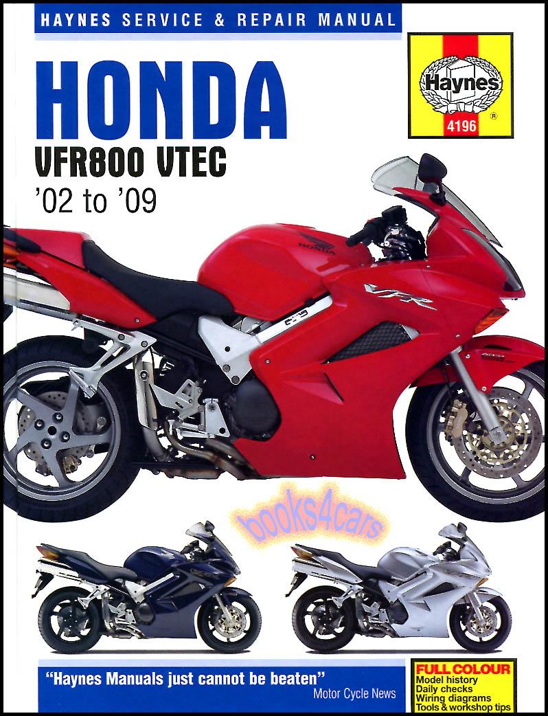 2002 - 2009 Honda VFR800 V-Tech V-Fours Shop Service Repair Manual by  Haynes for the VFR 800 Interceptor VFR800A VTEC (B03_4196) ...