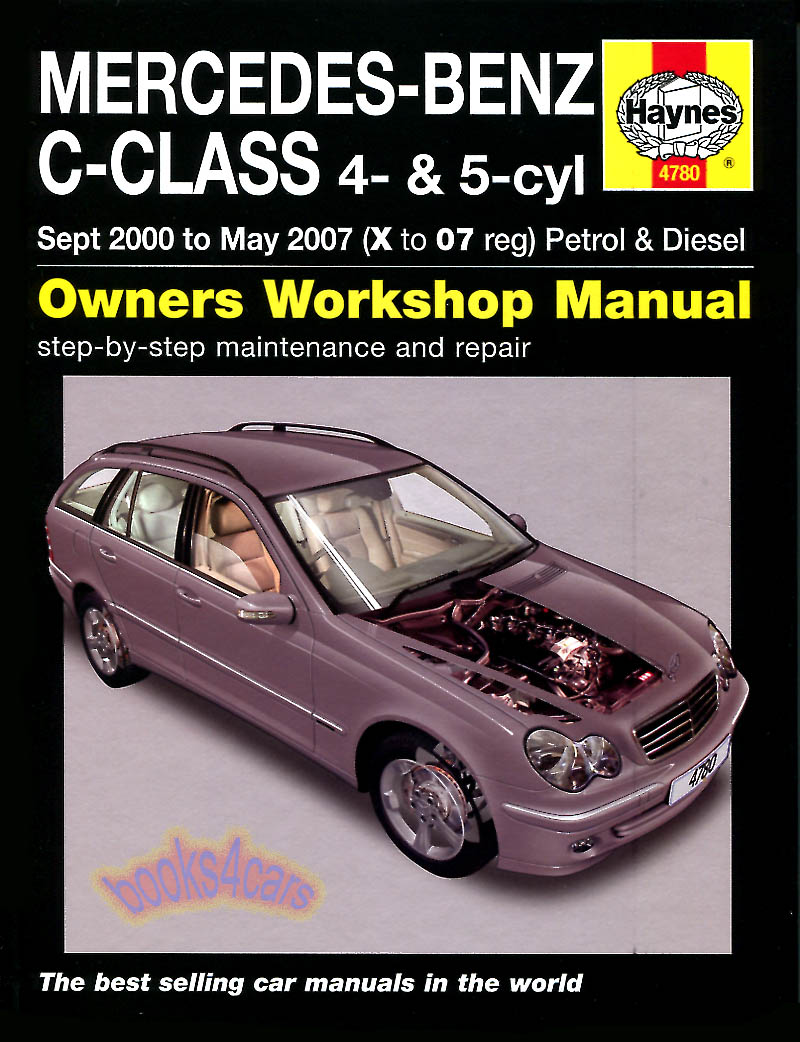 Mercedes Benz C-Class Shop Service Repair Manual by Haynes for 2000-2007  W203 C Class Cars C160 C180 C200 C230 C270 gas 1.8 2.0 2.3 Includes  Kompressor ...