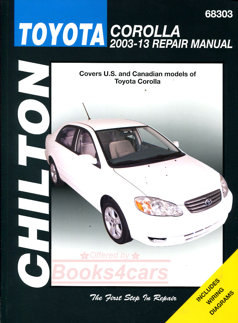 2003-13 Toyota Corolla Shop Service Repair Manual by Chiltons (Does Not  cover XRS models) (B04_68303) ...