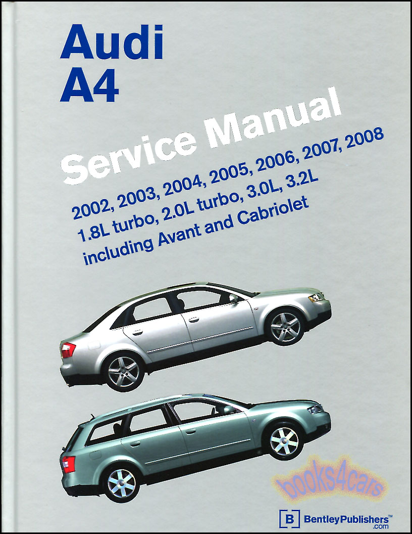 02-08 Audi A4 Shop Service Repair Manual by Bentley 1400pgs B6 B7  (B05_A408) ...
