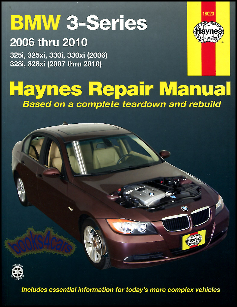 2006-2010 BMW 3-Series Shop Service Repair Manual by Haynes 325i 325xi 330i  330xi 328i 328xi (B08_18023) ...