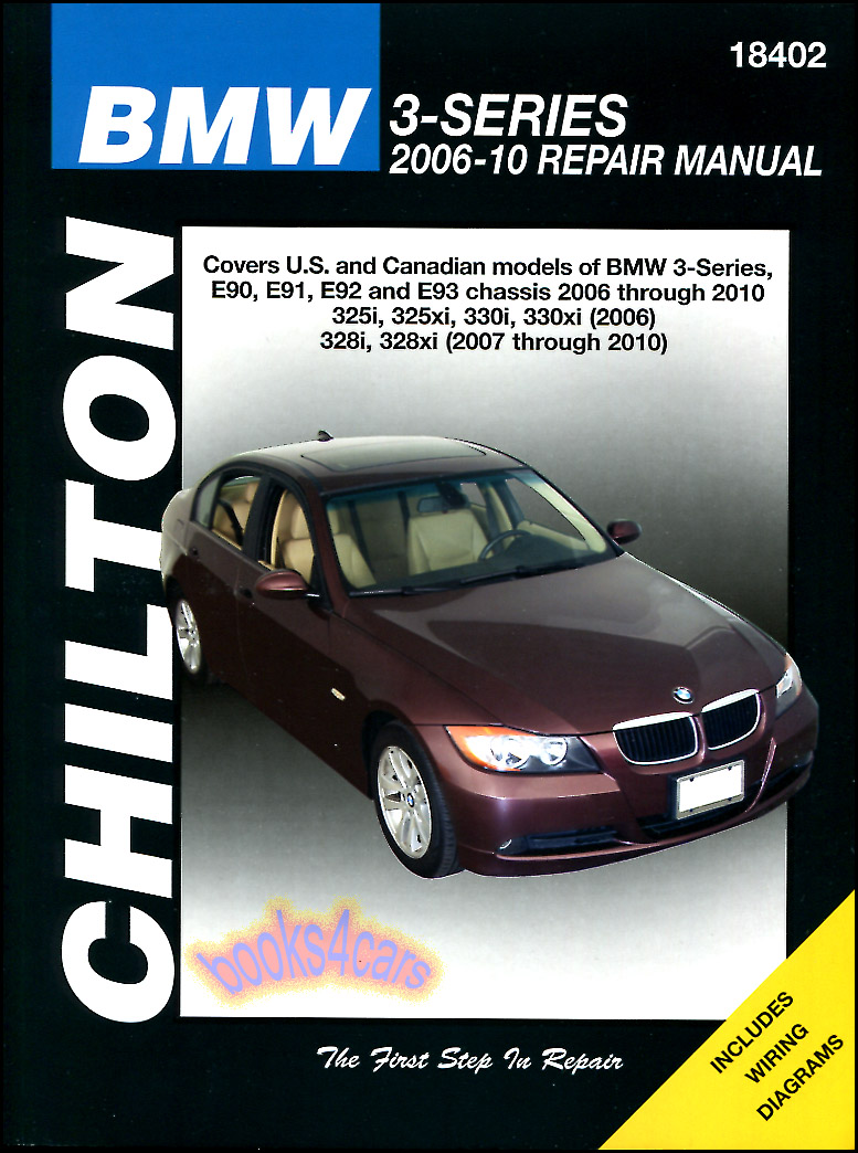 2006-2010 BMW 3 Series Shop Service Repair Manual by Chilton covering the  2006 325i 325xi 330i 330xi & 2007-2010 328i 328xi with step by step repair  ...