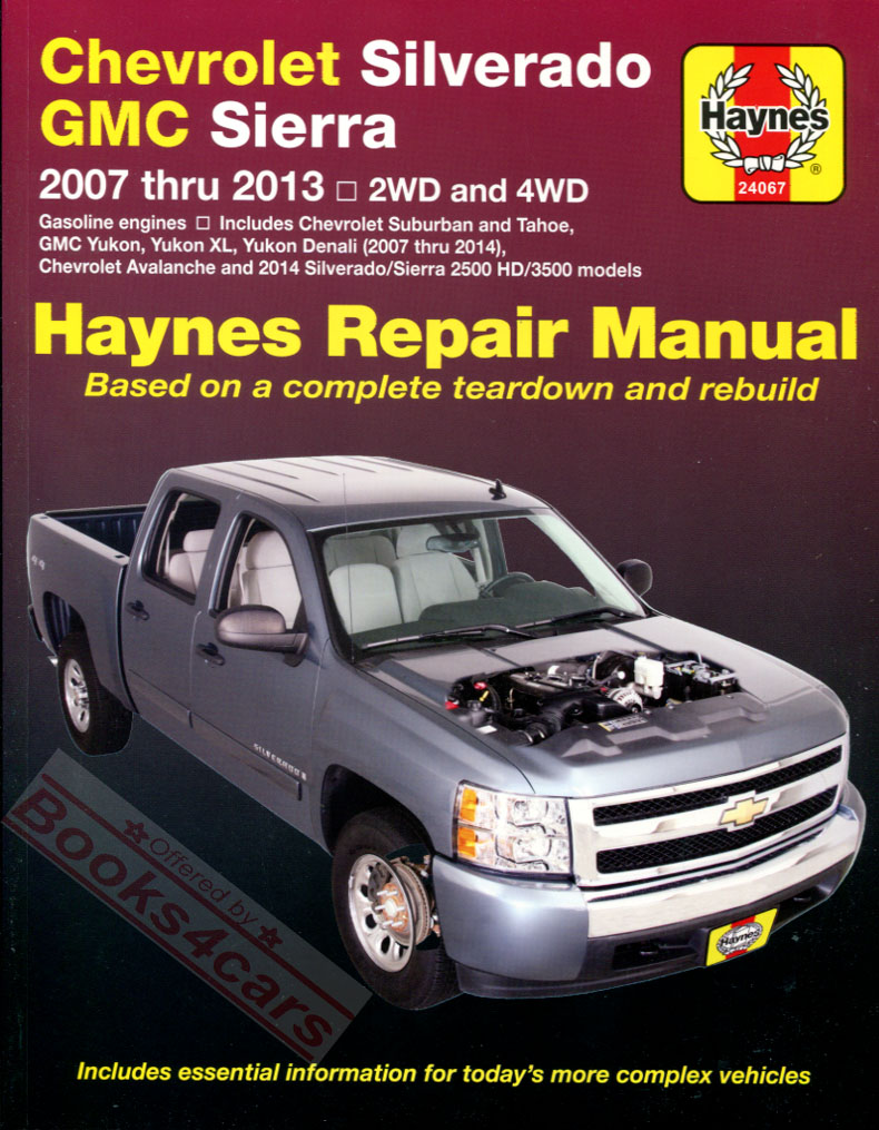 2007-2013 Chevrolet GMC Silverado Sierra Denali Suburban Tahoe Yukon XL  Avalanche shop service repair manual by Haynes 384 pages (does not include  2007 ...