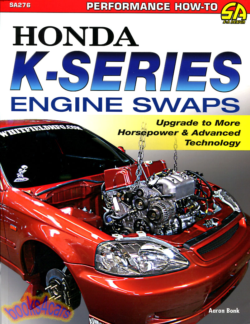 REAL BOOK 144 pages all about swaping in 2002 and later Honda K-Series  engines into earlier Honda & Acura models for improved performance. written  by the ...