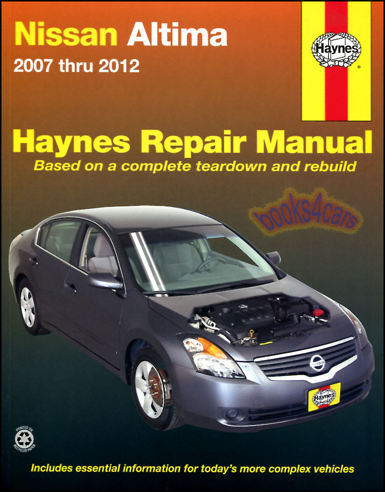 REAL BOOK over 250 page Shop Service Repair Manual for all versions of the  2007-2012 Nissan Altima containing complete repair procedures including 4  Cyl/V6 ...