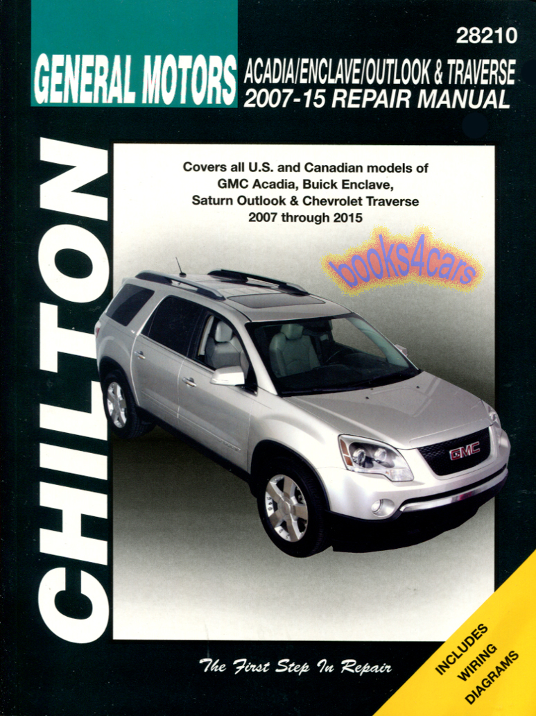 07-15 Chevrolet Traverse GMC Acadia Buick Enclave Saturn Outlook Shop  service repair manual by Chilton (B10_28210) ...