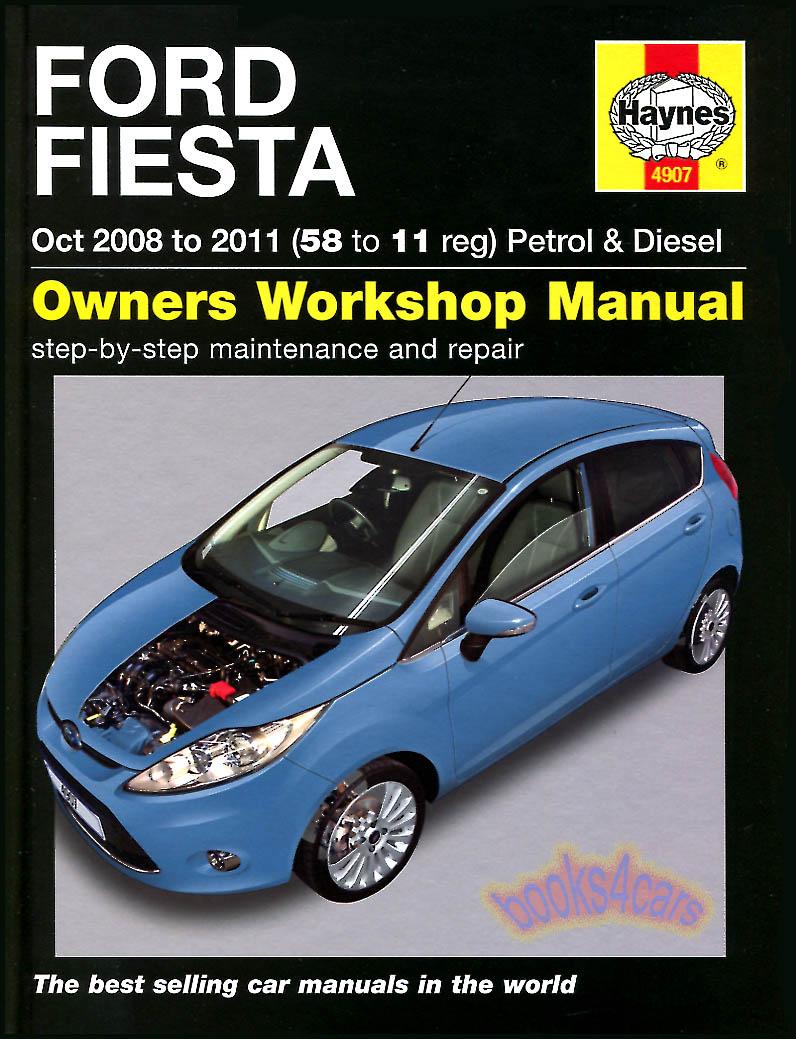 09-11 Ford Fiesta Shop Service Repair Manual by Haynes for Gas & Diesel  (B10_4907) ...