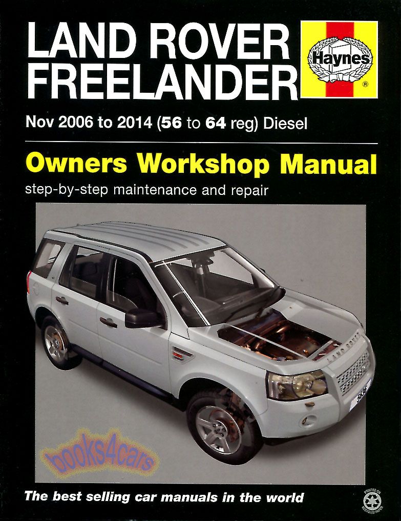 06-14 LR2 & Freelander Shop Service Repair Manual by Haynes covering Diesel  Does not cover V6 Land Rover (B10_5636) ...