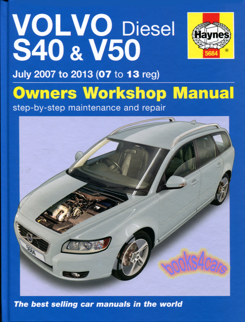 2008-2013 Volvo S40 V50 diesel 1.6 2.0 2.4 4 & 5 cylinder Shop Service  Repair Manual by Haynes for S-40 & V-50 Sedan & Wagon (does not cover  specific T9 or ...